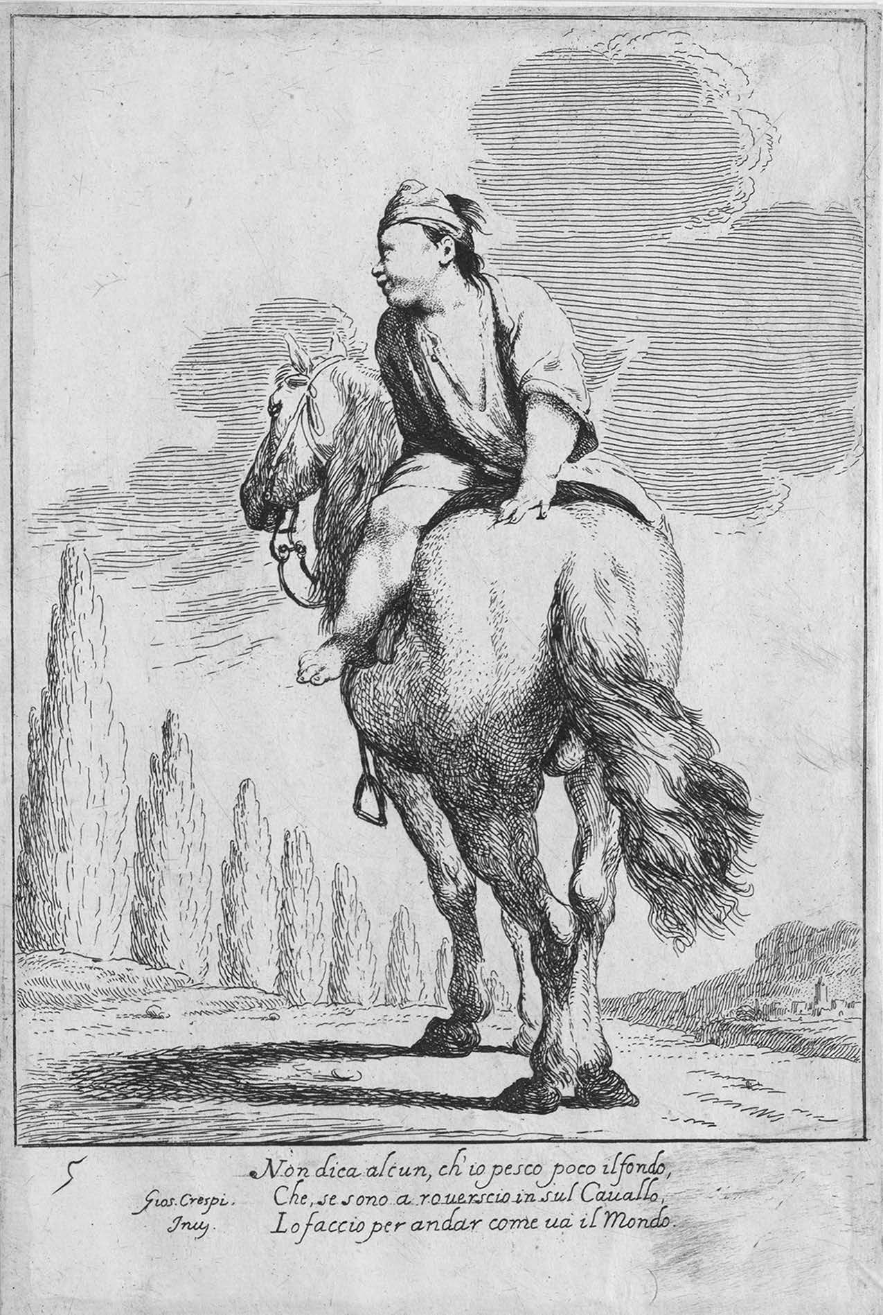 "FIGURE 1. Giuseppe Maria Crespi, Cacasenno Riding Backwards, 1705–1715. The legend: ""Don't say that I rarely fish the depths/Just because I ride your horse backwards. I do it to go as the world does."" My thanks to Jennifer Scappetone and Luca del Baldo for help with this translation."