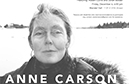 """Anne Carson: """"Stillness,"""" """"Corners,"""" and """"Chairs,"""" Lectures with Robert Currie and Jonah Bokaer"""