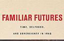 Zainab Saleh reviews Familiar Futures