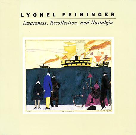 Book cover for Lyonel Feininger: Awareness, Recollection, and Nostalgia