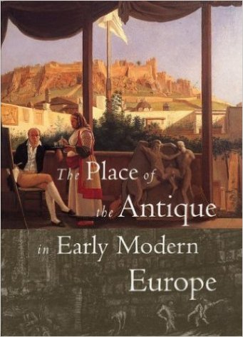Catalogue cover for The Place of the Antique in Early Modern Europe