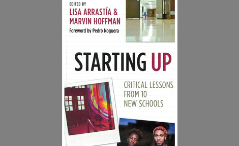 Starting Up: Critical Lessons from 10 New Schools