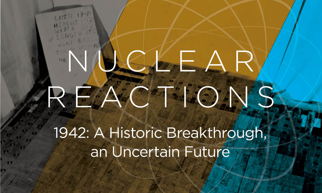 Nuclear Reactions: 1942 A Historic Breakthrough, an Uncertain Future